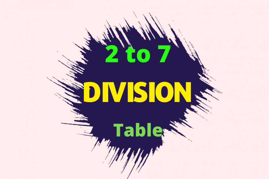 division table 2 to 7.