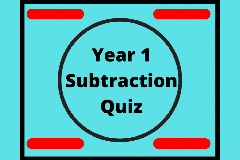 Year 1 Subtraction Quiz
