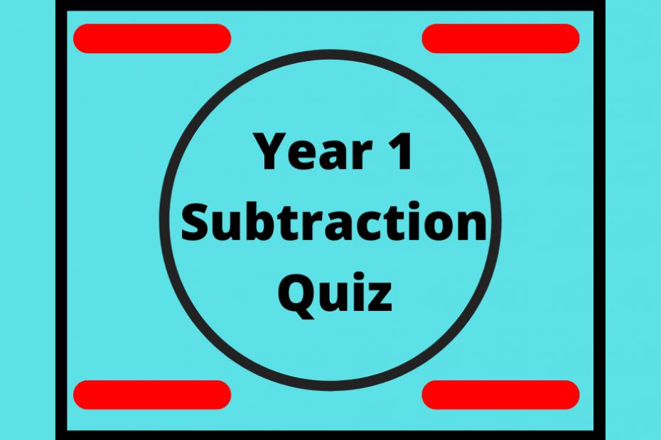 Year 1 Subtraction Quiz