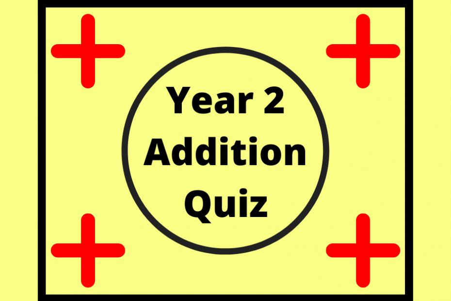 Year 2 Addition Quiz